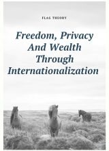 Freedom, Privacy And Wealth Through Internationalization