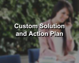 Custom Solution and Action Plan
