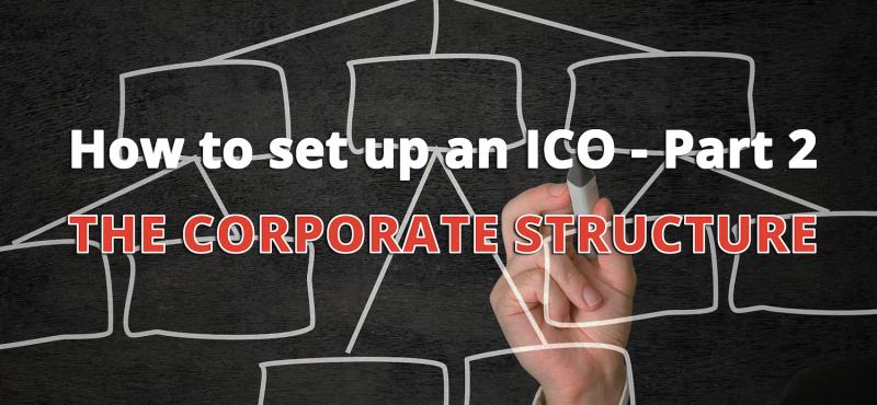 ICO設立方法― パート2:企業構造