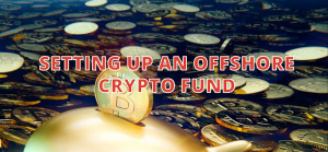 set up an offshore crypto fund