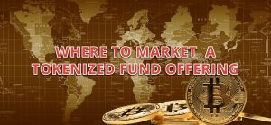 where to market a tokenized fund offering