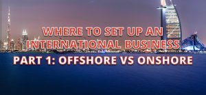 set up international business offshore vs onshore