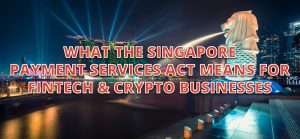 singapore payment services fintech crypto