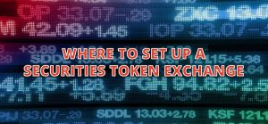 what is the best country to set up a securities token exchange