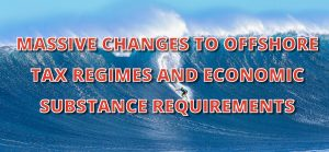 legislation changes to offshore tax regime and economic substance