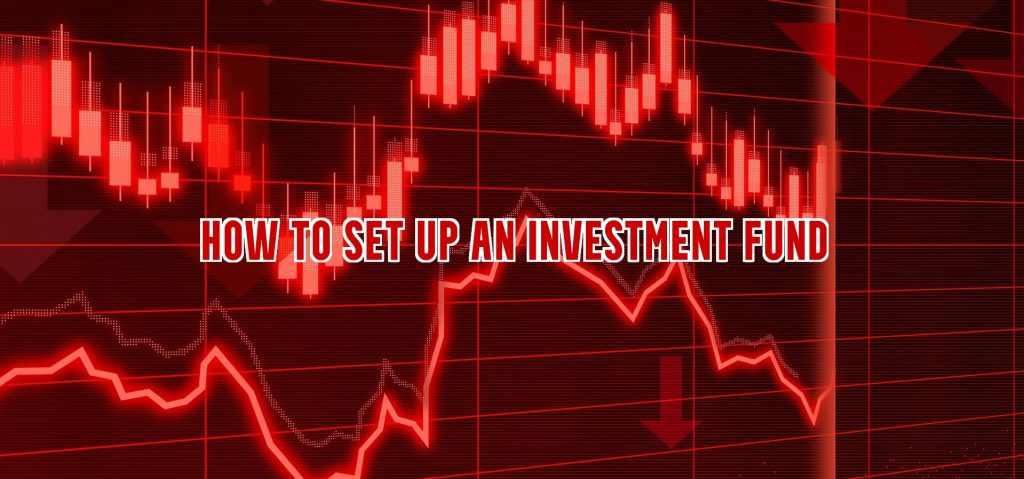 How to set up an investment fund